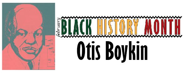 Black History Month: Otis Boykin