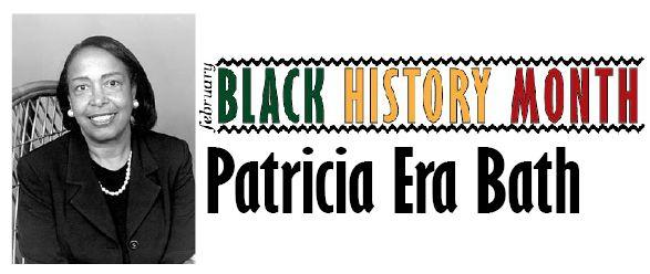 Black History Month: Patricia Era Bath