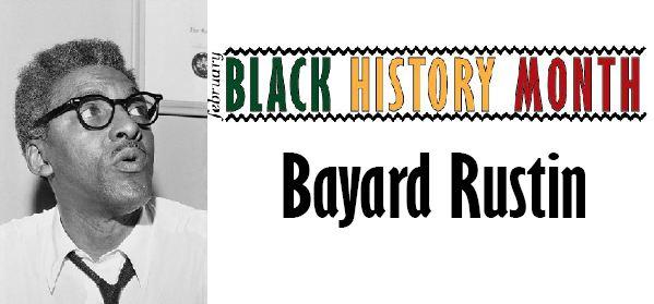 Black History Month: Bayard Rustin
