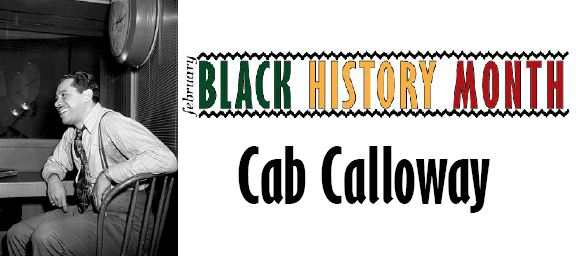 Black History Month: Cab Calloway