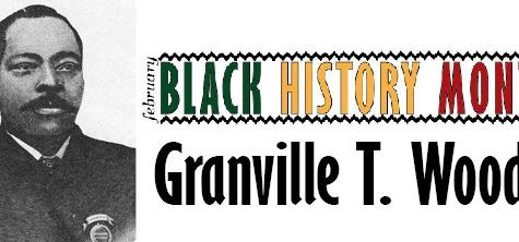 Black History Month: Granville T. Woods