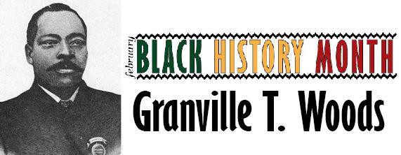 Black History Month: Granville T. Woods