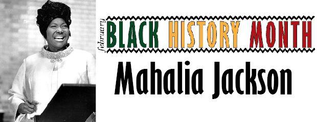 Black+History+Month%3A+Mahalia+Jackson+