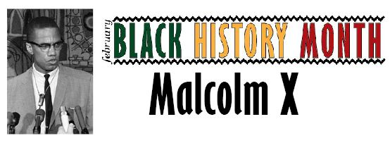 Black History Month: Malcolm X