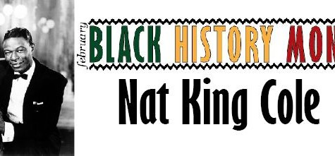Black History Month: Nat King Cole
