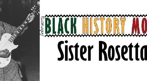 Black History Month: Sister Rosetta Tharpe