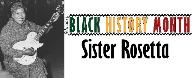 Black+History+Month%3A+Sister+Rosetta+Tharpe