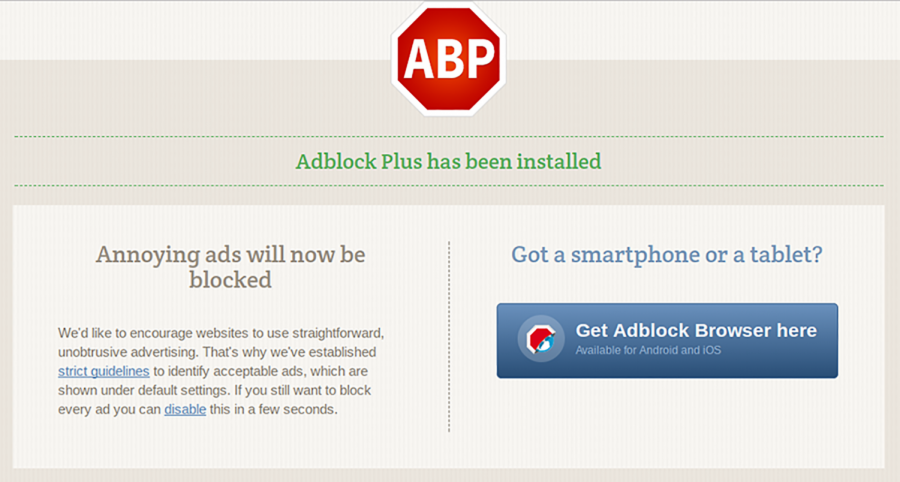 4. Adblock Plus. Ads are omnipresent and ever-annoying. To block them and render your web-browsing faster and more enjoyable, download Adblock Plus! The extension automatically blocks ads it considers 'inappropriate' (although its criteria for 'inappropriate' ads doesn't necessarily line up with ours), and if you go into the settings, you can get it to block all ads, still for free.