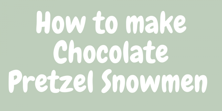 How to make chocolate pretzel snowmen