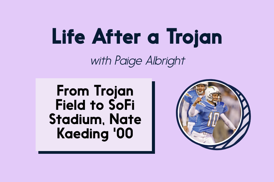 This episode of Life After a Trojan features Nate Kaeding '00.