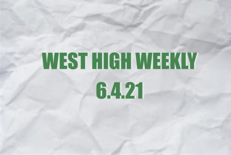 West High Weekly 6.4.21